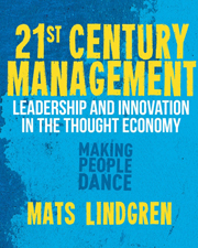 21st Century Management – Leadership and Innovation in the Thought Economy